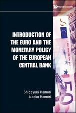 Introduction of the Euro and the Monetary Policy of the European Central Bank...