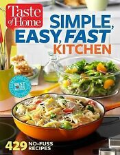 Taste of Home Simple, Easy, Fast Kitchen: 429 Recipes for Today's Busy Cook, Edi