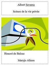 Scènes de la Vie Privée Ser.: Albert Savarus : Scènes de la Vie Privée by...