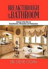 Breakthrough in the Bathroom: Beauty at the Altar of Sanctification, Revelation