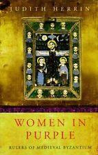 NEW Women in Purple Rulers of Medieval Byzantium Irene Euphrosyne Theodora 700AD