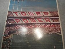 TOWER OF POWER    WE CAME TO PLAY    LP     WITH INNER SLEEVE       499