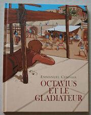 Octavius et le gladiateur Emmanuel CERISIER éd Ecole des Loisirs 2012