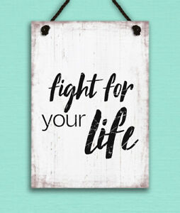 metal hanging sign shabby chic rustic Fight for your Life motivational gift