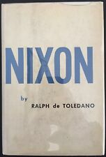 NIXON by Ralph de Toledano -  1ST EDITION (1956 hardcover with Dust Jacket)