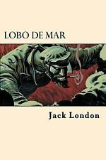 Lobo de Mar (Spanish Edition) by Jack London (2017, Paperback)
