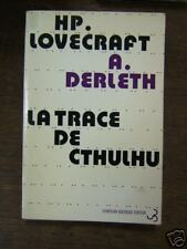 LOVECRAFT / DERLETH / LA TRACE DU CTHULHU