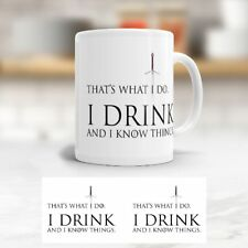 Tasse 'That's What I Do I Drink And I Know Things' - GAME OF THRONES - Becher