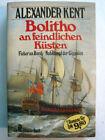 Alexander Kent: Bolitho an feindlichen Küsten