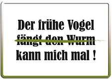 DER FRÜHE VOGEL KANN MICH FUNSCHILD - 10x15 cm Blechkarte Blechschild 15046