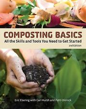 How to Basics: Composting Basics : All the Skills and Tools You Need to Get...