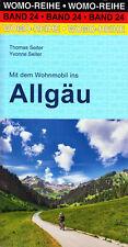 Mit dem Wohnmobil ins Allgäu - Womo-Reihe Band 24 von T.+Y. Seiter