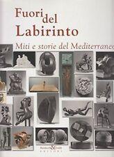 ARTE SCULTURA Fuori dal Labirinto Miti e storie del Mediterraneo