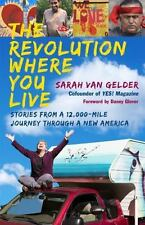 The Revolution Where You Live: Stories from a 12,000-Mile Journey Through a New