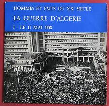 LA GUERRE D'ALGERIE  I  LP ORIG FR SERP   LE 13 MAI 1958