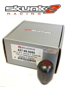Skunk2 Weighted Shift Knob 5-Speed Honda/Acura 100% Genuine 440grams 627-99-0080