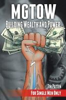 Mgtow Building Wealth and Power: For Single Men Only (Paperback or Softback)
