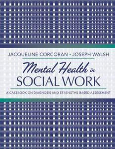 Mental Health in Social Work: A Casebook on Diagnosis and Strengths-Based Assess