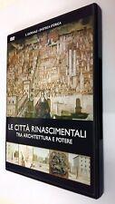 DVDTECA Storica Il Rinascimento vol 13 LE CITTÀ RINASCIMENTALI DVD