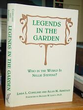 Legends In The Garden: Who in World Is Nellie Stevens? Origins of Plant Names