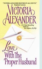 Love With the Proper Husband - Good - Alexander, Victoria -