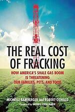 The Real Cost of Fracking: How America's Shale Gas Boom is Threatening Our...