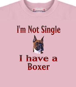 Boxer Dog T Shirt - I'm Not Single I Have A Boxer - Short Sleeve