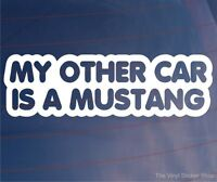 Car Sticker MY OTHER CAR IS A MUSTANG Funny Novelty Van Window Bumper Boot Decal