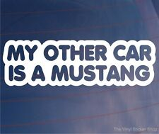 MY OTHER CAR IS A MUSTANG Funny Novelty Car/Window/Bumper Vinyl Sticker/Decal