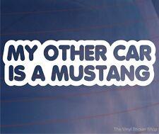 Mi otro coche es un Mustang Funny Novedad car/window/bumper Vinilo calcomanía / etiqueta adhesiva