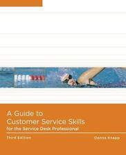 A Guide to Customer Service Skills for the Service Desk Professional
