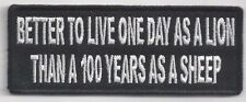 BETTER TO LIVE 1 DAY AS A LION THAN 100 YEARS AS A SHEEP - IRON or SEW-ON PATCH