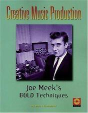 Creative Music Production: Joe Meek's Bold Techniques