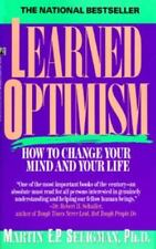 Learned Optimism : How to Change Your Mind and Your Life by Seligman and Martin