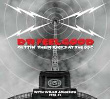 Dr 'Feelgood' - Gettin Their Kicks At Bbc Nouveau CD