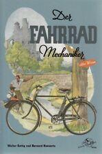 Sattig: Der Fahrrad-Mechaniker Reparaturanleitung/Restauration/Technik-Handbuch