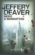 Nero a Manhattan.Jeffery DEAVER .Rizzoli ( en italien ) MB0