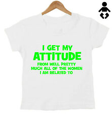 I get my attitude from well all of the women I'm related to Baby, Childs T-Shirt