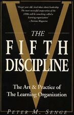 The Fifth Discipline: The Art and Practice of the Learning Organization: First,