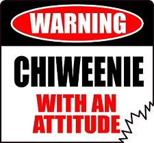 "WARNING CHIWEENIE WITH AN ATTITUDE 4"" DIE-CUT DOG CANINE STICKER"
