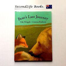 BEAR'S LAST JOURNEY ~ Weigels & Kadmon. 1st Edition HC (2003). Death.