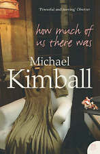 How Much Of Us There Was by Michael Kimball (Paperback, 2006) - FREE POSTAGE**