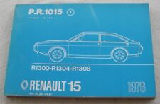 Renault 15. Catalogue de pièces de rechange PR 1015. 1ère édition 1976.