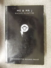 ME & MR J by RACHEL MCINTYRE  * UNCORRECTED  PROOF *  P/B * UK POST £3.25 *