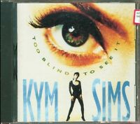 Kym Sims - Too Blind To See It Cd Sigillato