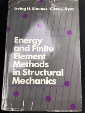 Energy and Finite Element Methods in Structural Mechanics By Irving H.Shames