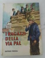 I RAGAZZI DELLA VIA PAL - di Ferenc Molnàr; collana Perla, editrice Piccoli 1968