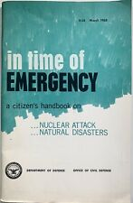 In Time of Emergency A Citizen's Handbook Nuclear Attack Natural Disasters 1968