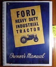 Ford Series 4000 4140 Heavy Duty Industrial Tractor Owner Operator's Manual 8/62