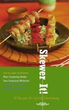 Skewer It!  50 Recipes for Stylish Entertaining Rebecca W. Chastenet De Gery